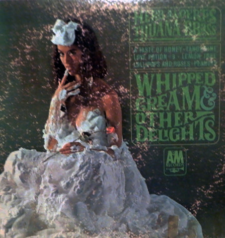 Herb Alpert's Tijuana Brass. Whipped Cream & Other Delights