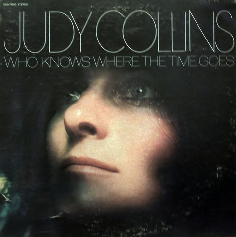 Judy Collins. Who Knows Where The Time Goes