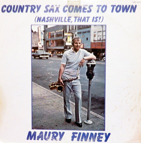 Maury Finney. Country Sax Comes To Town (Nashville, That Is)
