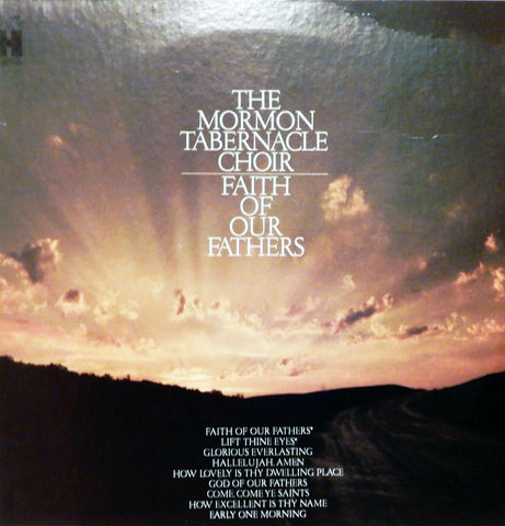 The Mormon Tabernacle Choir. Faith Of Our Fathers