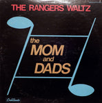 The Mom and Dads. The Rangers Waltz