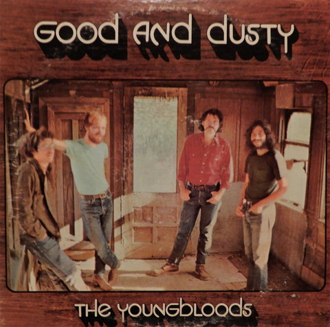 The Youngbloods. Good And Dusty