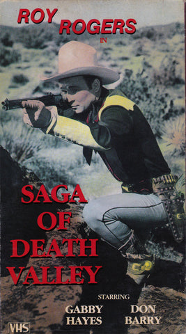 VHS Tape. Saga Of Death Valley starring Roy Rogers, Gabby Hayes and Don Barry