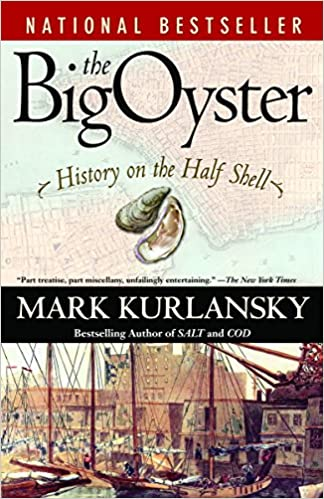 The Big Oyster - History of the Half Shell Book by Mark Kurlansky