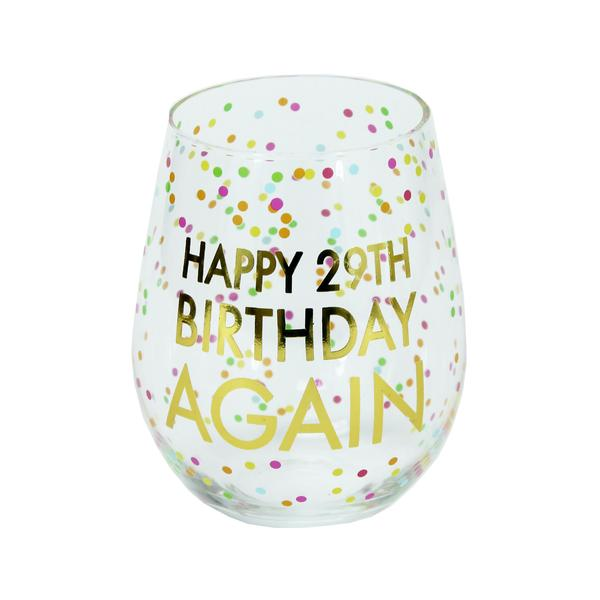"Happy ""29th"" Birthday Again Stemless Glass - Home Goods - Bubbles Gift Shoppe"