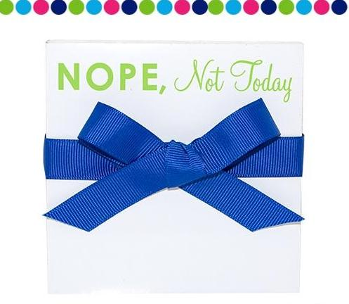 NOPE, Not Today!  4x4 Notecards - Home Goods - Bubbles Gift Shoppe