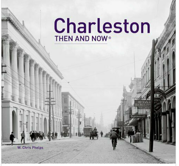 Charleston Then and Now Coffee Table Book