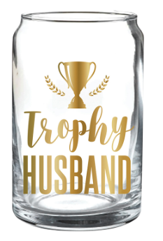 Trophy Husband Beer Can Glass