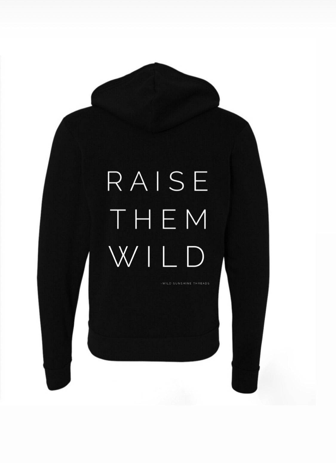 RAISE THEM WILD BLACK // Adult (zip-up)