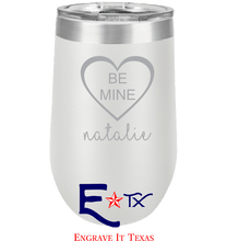 Be Mine Artwork on 16 oz. Stemless Tumbler