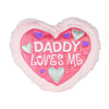 Daddy Loves Me Pink Furry Love Pillow - Sku BTS-001699