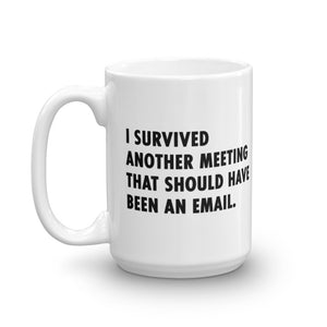 This Should Have Been An Email Mug