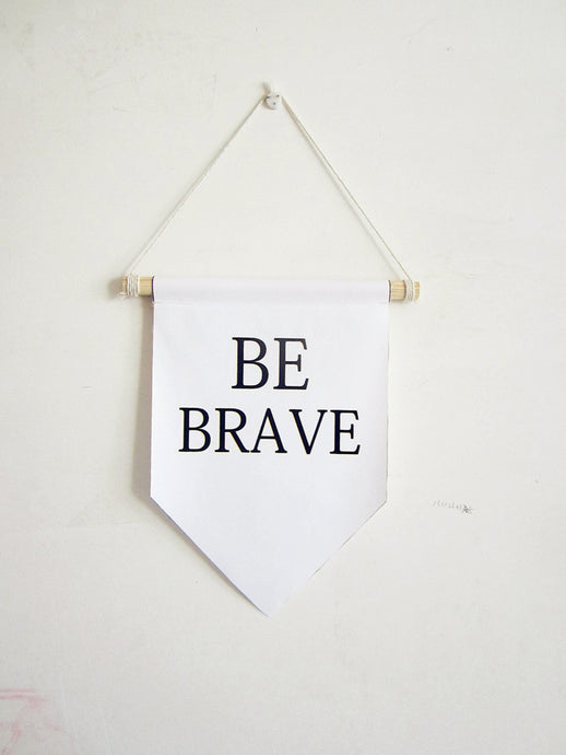 Be Brave Wall Banner
