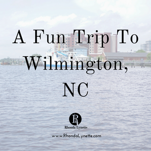 A Fun Trip To Wilmington, NC