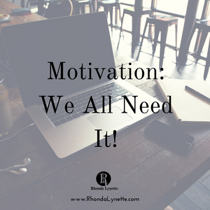 Motivation: We All Need It!