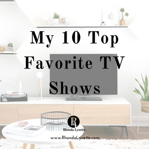 My 10 Top Favorite TV Shows