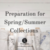 Preparation For Spring/Summer Collections