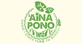 'Aina Pono Farm to School Program