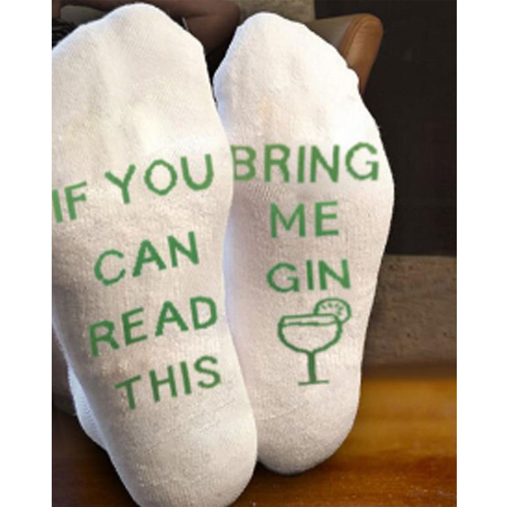 IF YOU CAN READ THIS BRING ME GIN SOCKS