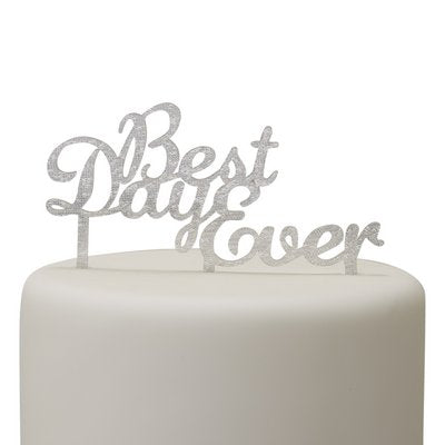 Cake Topper -Silver Best Day Ever - Must Love Party