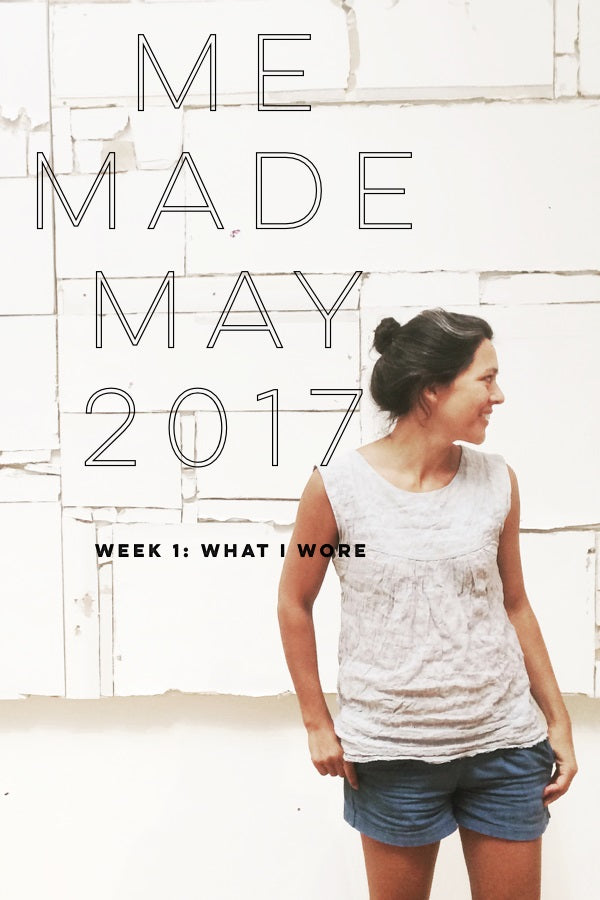 me made may 2017 | week 1