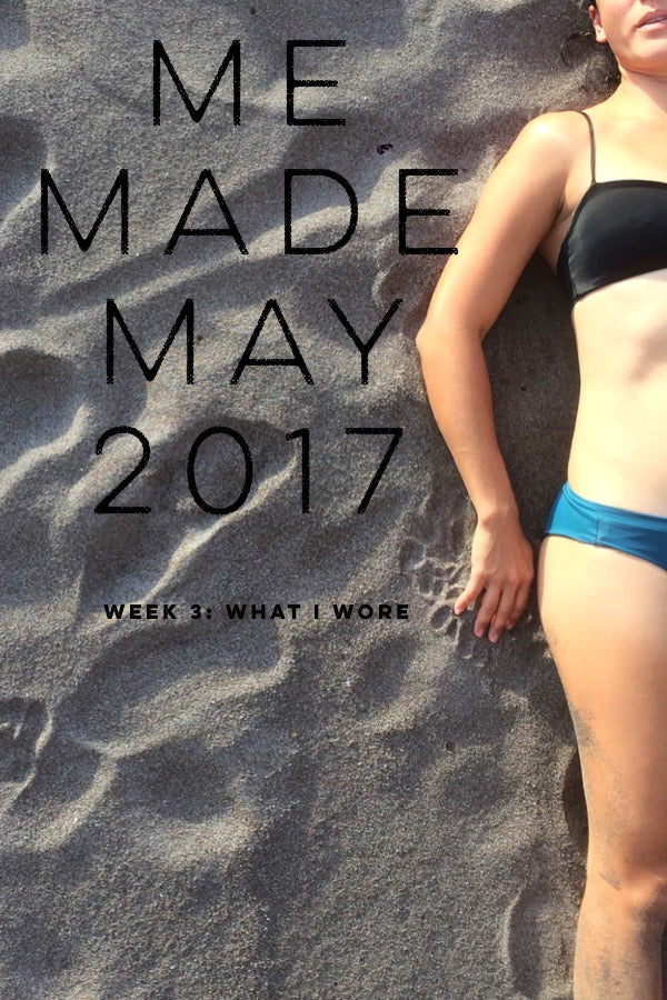 me made may 2017 | week 3