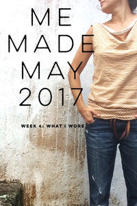 me made may 2017 | week 4