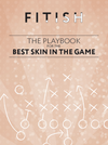 The Playbook for The Best Skin In The Game