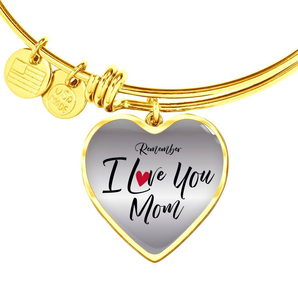 Remember I Love You Mom