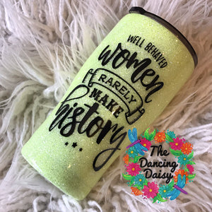 Well Behaved women 20 oz double walled tumbler