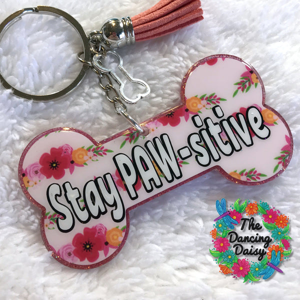 "Dog bone - Stay ""Paw""-sitive acrylic keychain"