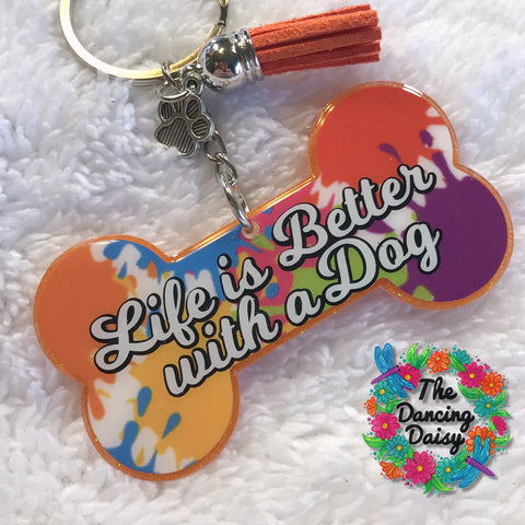 Dog bone - Life is Better with a Dog acrylic keychain
