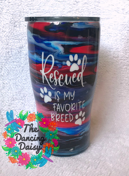 """Rescued is my favorite Breed"" 20 oz tumbler"