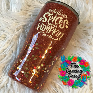 "20 oz ""Whatever Spices your Pumpkin""  tumbler"