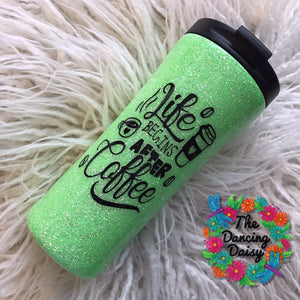 16 oz travel mug - Life begins after coffee - ready to ship