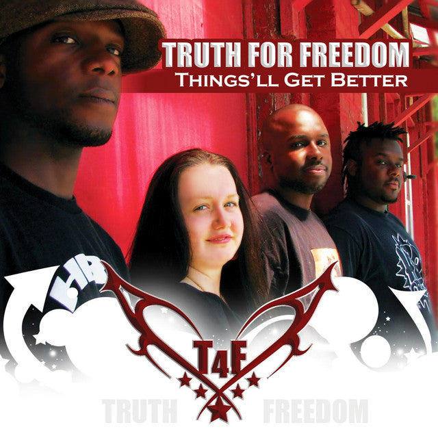 "Truth For Freedom ""Things'll Get Better"""