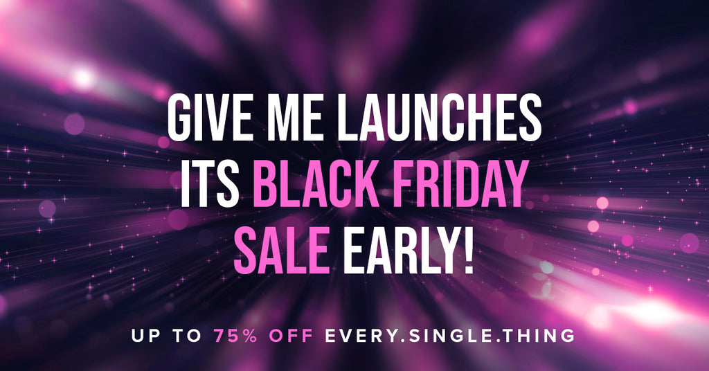 Give Me Launches It's Black Friday Sale Early!