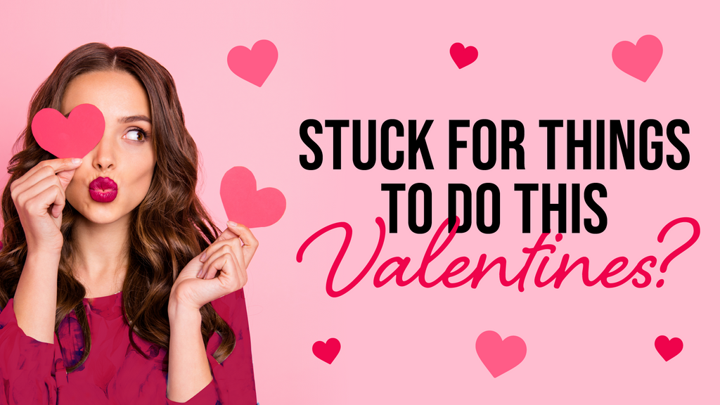 Stuck for things to do this Valentine's Day?