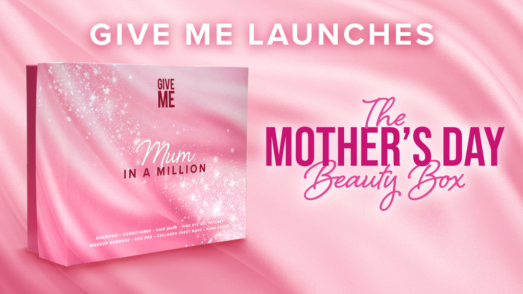 Give Me Launches The Mother's Day Beauty Box