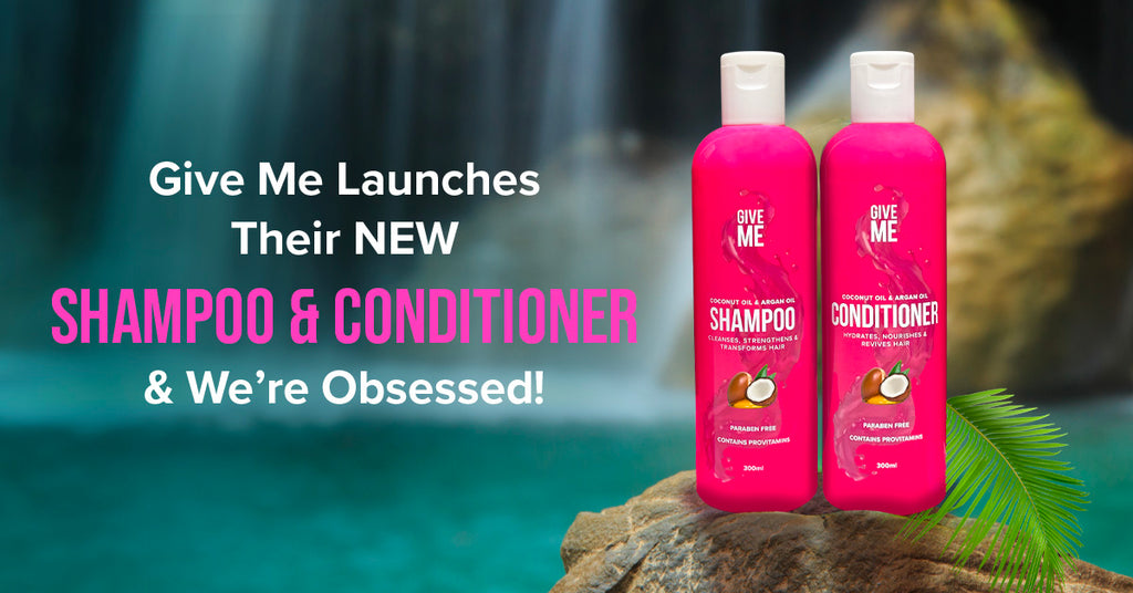 Give Me Launches Their NEW Shampoo & Conditioner & We're Obsessed!