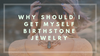 Why Should I Get Myself Birthstone Jewelry