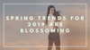 Spring Trends for 2019 are Blossoming – Here's What You Need to Know