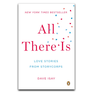 All There Is: Love Stories from Story Corps (Paperback)