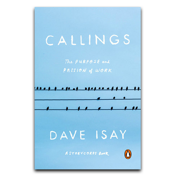 Callings: The Purpose and Passion of Work (Paperback)