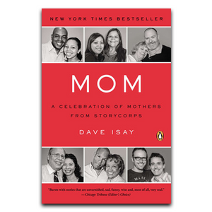 Mom: A Celebration of Mothers from StoryCorps (Paperback)