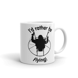 Rather be Flying - 11 oz Paramotor Mug - Mug -- ParAddix -- Canadian Online ParaStore for the Paramotor and Paraglider Addicts