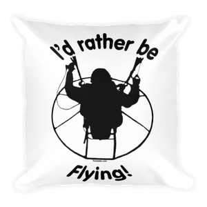 Rather be Flying - Paramotor Square Pillow - Pillow -- ParAddix -- Canadian Online ParaStore for the Paramotor and Paraglider Addicts