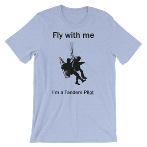 Fly With Me - Paramotor Tandem Pilot Short-Sleeve Unisex T-Shirt - T-Shirt -- ParAddix -- Canadian Online ParaStore for the Paramotor and Paraglider Addicts