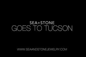 SEA+STONE is going to the Tucson Gem & Mineral Show