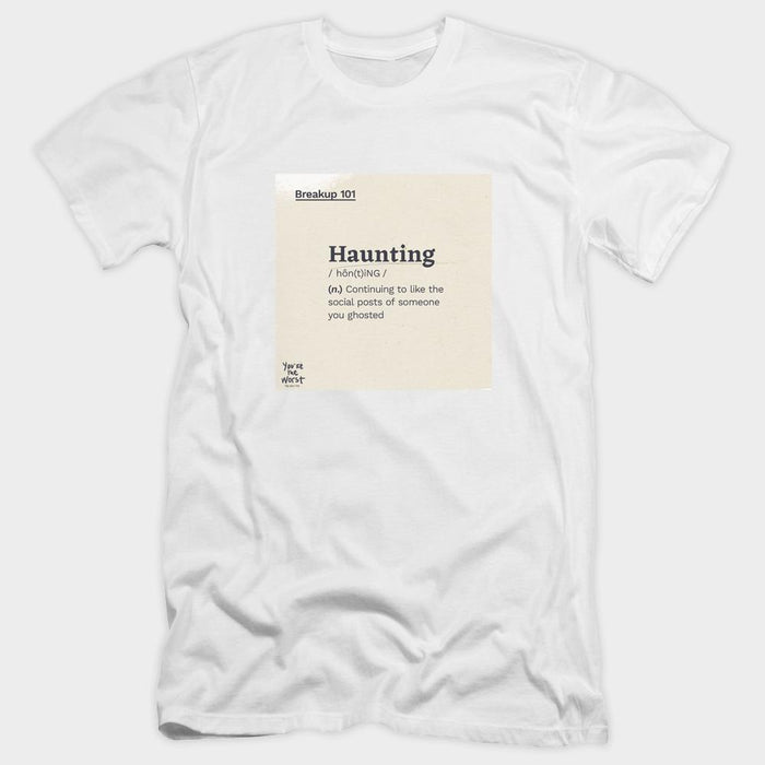 You're the Worst Haunting Definition Adult White T-Shirt